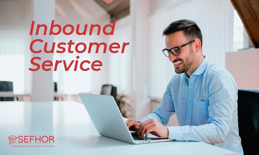 ¿Qué es el Inbound Customer Service y por qué debes apostar por él?