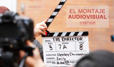El montaje audiovisual: ¿cómo funciona?