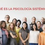 La psicología sistémica estudia las relaciones interpersonales, familiares e individuales