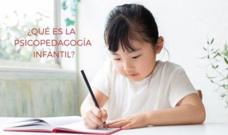 Hablamos sobre la Psicopedagogía Infantil
