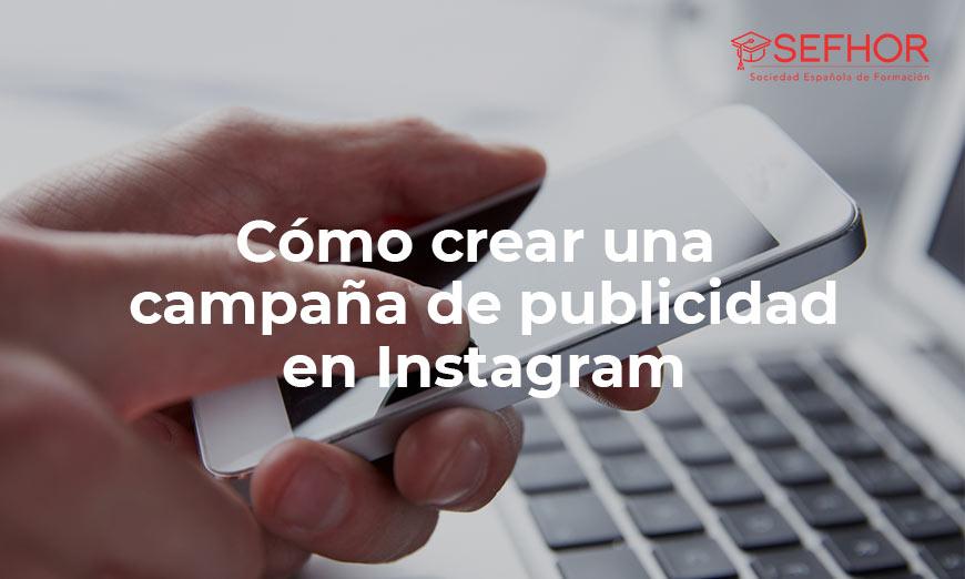 Publicidad en Instagram: aprende a crear campañas paso a paso
