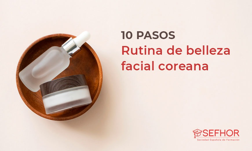 Los 10 pasos de la rutina facial coreana