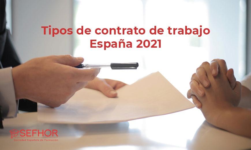 Repasamos los tipos de contrato de trabajo de España en 2021